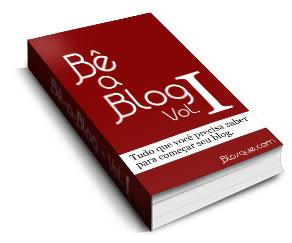 Bê-a-Blog - Tudo que você precisa para começar seu blog